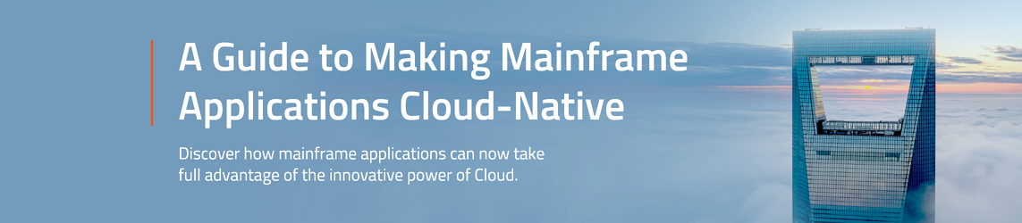 A Guide to Making Mainframe Applications Cloud-Native - discover how mainframe applications can now take full advantage of the innovative power of Cloud
